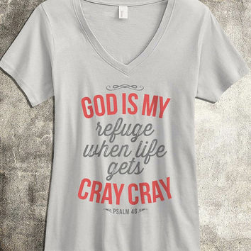 God is my Refuge When Life gets Cray Cray - Silver V-Neck Women's Christian Shirt