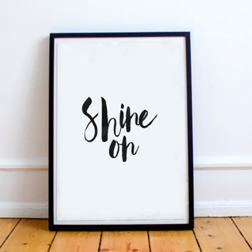 shine on,graphic typography,printable hand lettered,watercolor typography,wall art,home art,shine on you crazy diamond,instant,dorm decor
