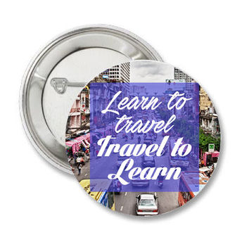 Bangkok Travel Quote pinback button learning badge traveler inspirational magnet wanderlust patch pins lapel pin quote traveler gift present
