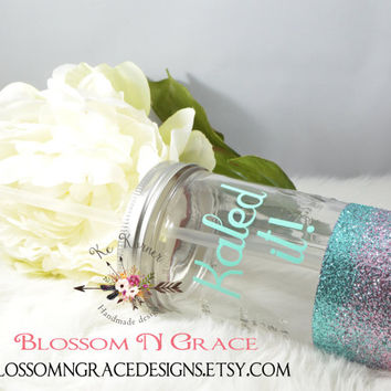 Inspirational mugs/Glitter dipped mug/Smoothie mugs/smoothies/Kaled it/mason jars/Yoga/healthy living