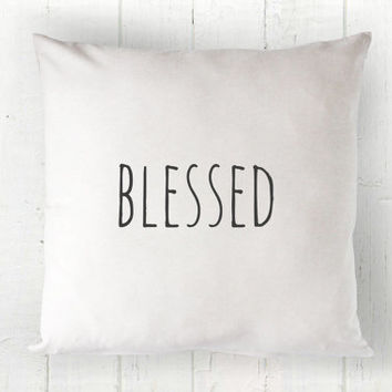 Blessed Pillow Cover - Farmhouse Decor, White Pillow, Farmhouse Pillow, Fall Pillow, 16 x 16, 18 x 18, 20 x 20