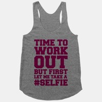 Time To Work Out But First Let Me Take A Selfie