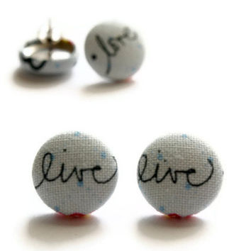 Live Words Light Blue Background Fabric Covered Button Earrings