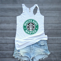 White Girl Wasted Starbucks Tank Top
