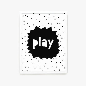 Play Printable, Kids Room Decor, Nursery Quote, Children Wall Art, Digital Print, Black and White, Playroom Print, Scandinavian Art, Print