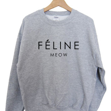 Feline Meow Sweatshirt Unisex Ladies Sizes really soft, High Quality Screen Print, Burgundy Black Grey and White, Worldwide Shipping