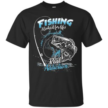 Fishing Hooked For Life Real Addiction T Shirts
