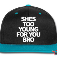 She's too young for you bro Snapback