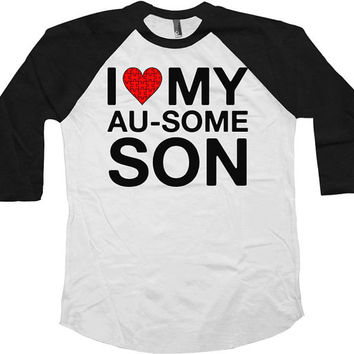 Autism Awareness T Shirt I Love My Au-Some Son Autism Mom Shirt Puzzle Piece Autism Dad Shirt Support American Apparel Unisex Raglan - SA603