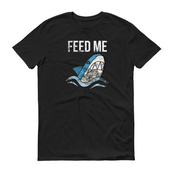 Feed Me - Funny Shark - Distressed - Short-Sleeve T-Shirt