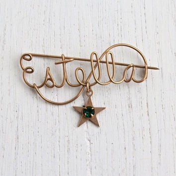 Vintage Name Brooch Pin, Estella - Gold Filled 1940s Wire Wrapped with Green Rhinestone Star Charm Jewelry / Cursive Signature
