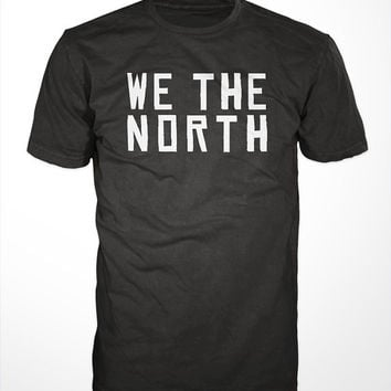 We The North T-Shirt - basketball tshirt mens womens gift, toronto tee, raptors, Canada, Lowry, DeRozan, Valanciunas, Johnson, Vince Carter