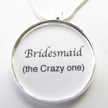 Bridesmaid Personalized Necklace-the sweet one,fabulous one,crazy one,you personalized ,Wedding gifts,wedding party gifts,bridesmaid gifts
