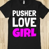 Pusher Love Girl (Dark)