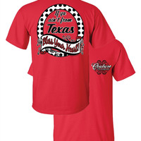 Southern Couture Funny If Ya Ain't From Texas Bless Your Heart State Girlie Bright T Shirt