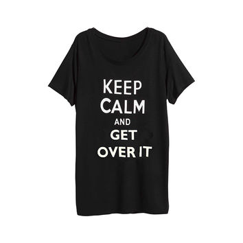 Keep Calm And Get Over It Print Short Sleeve Graphic Tee