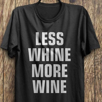 Wine T Shirt, Drinking T Shirt, Funny Drinking T Shirt, funny shirt instagram shirts, tumblr shirts, fashion tops, rad tops