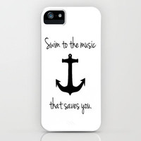 Swim To The Music That Saves You. iPhone Case by Ian Layne | Society6