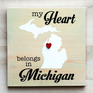 Michigan or Any US state shape wood sign wall art - My Heart Belongs in MI. 6 stain colors. Country Chic, Rustic, Cabin, Wedding Decor