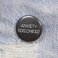 Anxiety Personified 1.25 Inch Pin Back Button Badge
