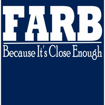 Farb - Because It's Close Enough