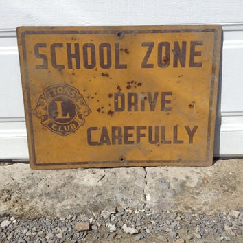 Antique Lions Club School Zone Street Sign Cast Iron Rolled Metal Pre 1920 Rare Vintage Traffic Caution Advertising Sign Unearthed treasure