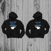 He's My Big Brother & He's My Little Brother Hoodies