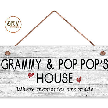"Grammy and Pop Pop's House Sign, Where Memories Are Made, Distressed Style, Gift For Grandparents,  6"" x 14"" Sign, Made To Order"