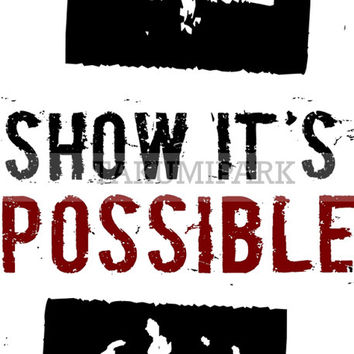 Show It's Possible, Motivational Wall Decor, Inspiring Photo Print, Inspirational Quote Art Decor, Motivated Home Decor, Quote Wall Art