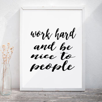"Wall Art Typography Print ""Work Hard and Be Nice to People"" Modern Office Art Inspirational Poster Graduation Gift Print INSTANT DOWNLOAD"
