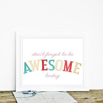 Don't Forget to Be Awesome Today - Inspirational Motivational Modern Typography Print - Teal Red Beige White