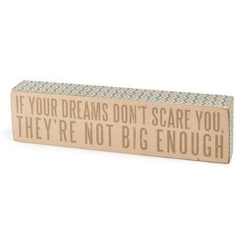 Primitives by Kathy 'If Your Dreams Don't Scare You' Box Sign