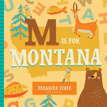 M Is for Montana (A Treasure State ABC Primer) Board book – April 17, 2018
