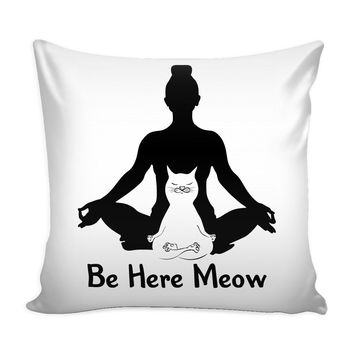 Funny Cat Yoga Meditation Graphic Pillow Cover Be Here Meow
