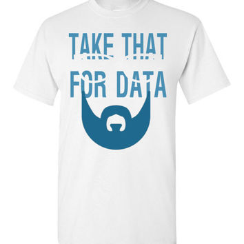 Take That For Data Shirt Gildan Short-Sleeve T-Shirt
