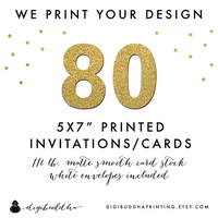 "80 Printed CARD STOCK INVITATIONS 5x7"" We Print Your Design! Professionally Printed by digibuddha Printing Invite Greeting or Photo Card"