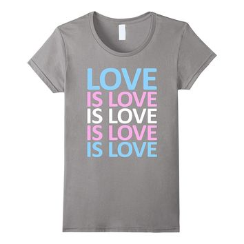 Love Is Love Transgender Equality LGBTQ Pride Gift T Shirt