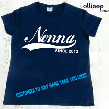 Nonna Since . Any year. Women Tshirt, Gift for Italian Grandmother. New baby gift, Christmass women Tee. Women's T-Shirt. Funny Geek. Nerd.