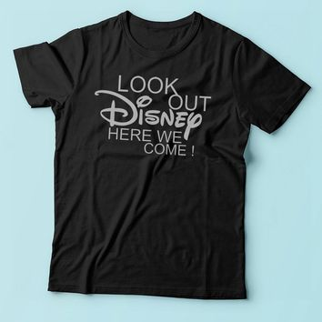 Look Out Disney Here We Come Disney Land Disney World Men'S T Shirt