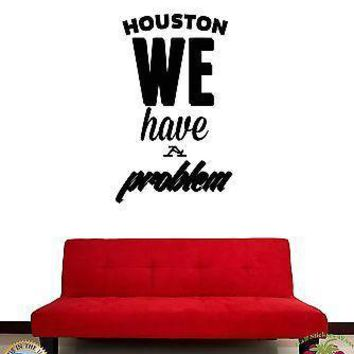Wall Stickers Vinyl Decal Funny Quote Houston We Have A Problem  Unique Gift (z1882)