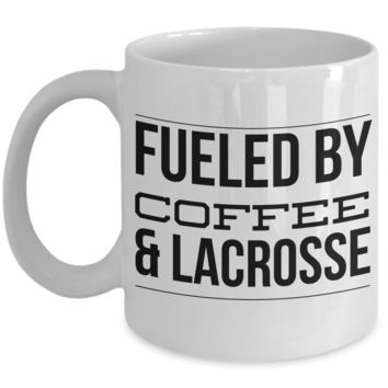 Lacrosse Coach Mug Lacrosse Dad Mug - Fueled by Coffee & Lacrosse Ceramic Coffee Cup