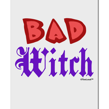 "Bad Witch Color Red Aluminum 8 x 12"" Sign"