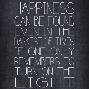 Happiness Can Be Found Inspirational Print Sign Poster Art Typography Black Gray Charcoal Distressed Harry Potter Quote