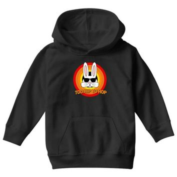 too hip to hop   bunny easter Youth Hoodie