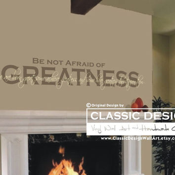 Vinyl Wall Decal - Be Not Afraid of Greatness Shakespeare quote