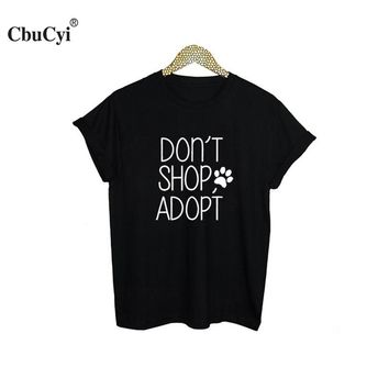 Animal lover Pet Adoption Slogan t-shirt Don't Shop Adopt Letters Graphic Tees Women Fashion Funny T Shirts