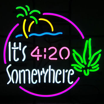It'S 4:20 Somewhere Neon Sign Real Neon Light