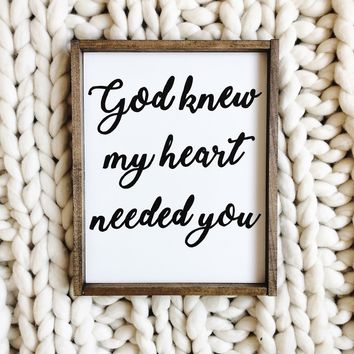 """God Knew My Heart Needed You"" Sign"