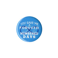 The Fault In Our Stars Gave Me Forever Pin