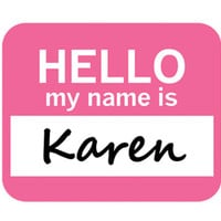 Karen Hello My Name Is Mouse Pad